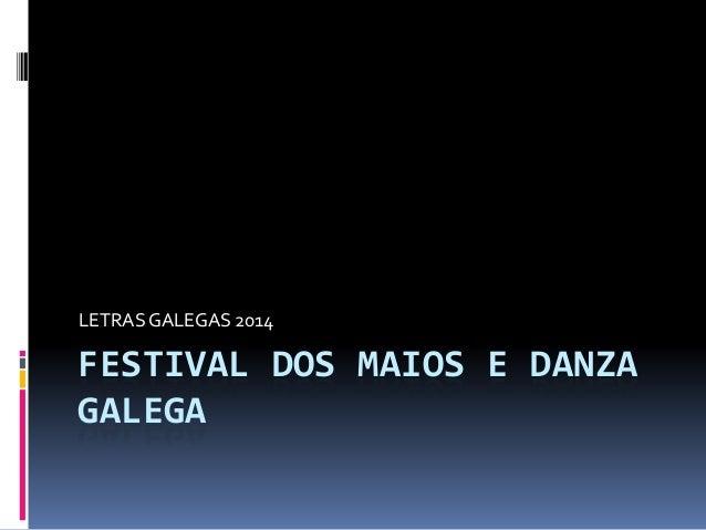 FESTIVAL DOS MAIOS E DANZA GALEGA LETRAS GALEGAS 2014