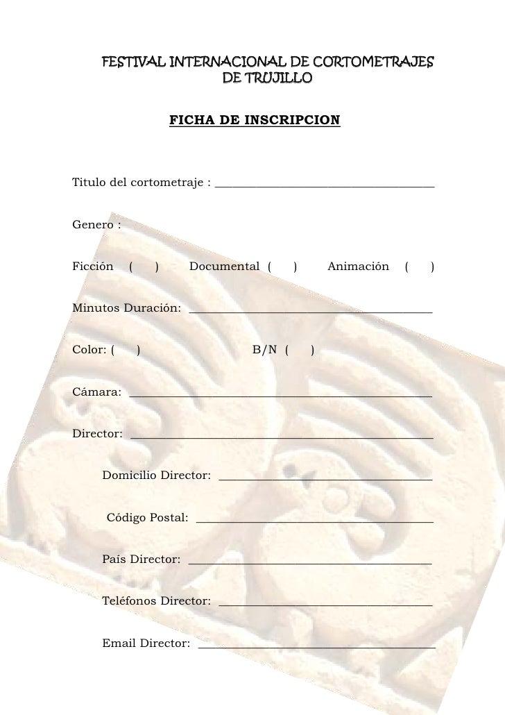 FESTIVAL INTERNACIONAL DE CORTOMETRAJES                    DE TRUJILLO                       FICHA DE INSCRIPCIONTitulo de...