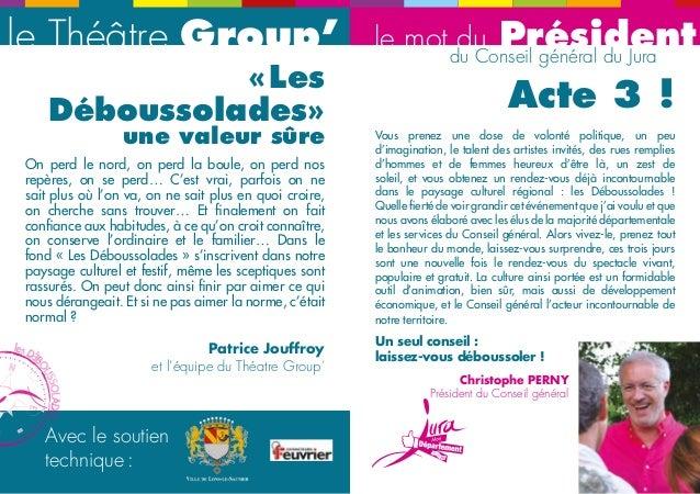 le Théâtre Group' le mot du Président du Conseil général du Jura  Avec le soutien  technique :  « Les  Déboussolades»  une...