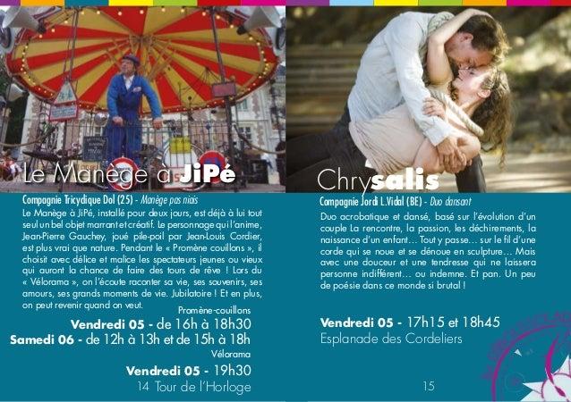 Chrysalis  Compagnie Jordi L.Vidal (BE) - Duo dansant  15  N  E  NE  Le Manège à JiPé  Compagnie Tricyclique Dol (25) - Ma...