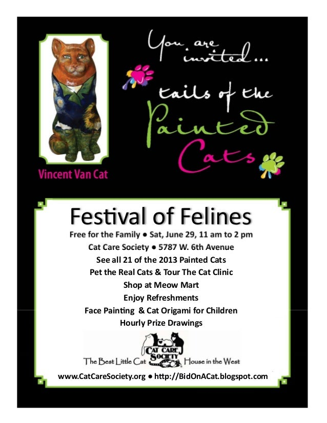 Free for the Family ● Sat, June 29, 11 am to 2 pmCat Care Society ● 5787 W. 6th AvenueSee all 21 of the 2013 Painted CatsP...