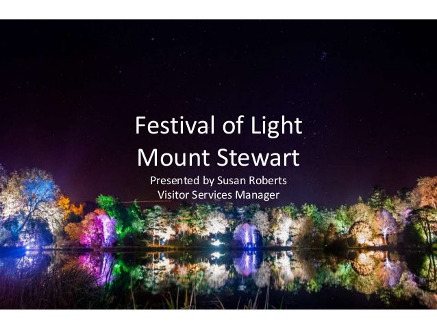 Festival of Light  Mount Stewart  Presented by Susan Roberts  Visitor Services Manager