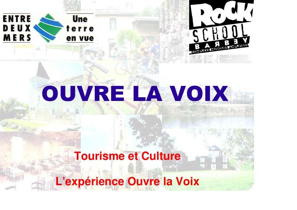 OUVRE LA VOIX     Tourisme et Culture  L'expérience Ouvre la Voix