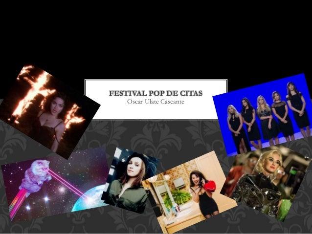 Oscar Ulate Cascante FESTIVAL POP DE CITAS
