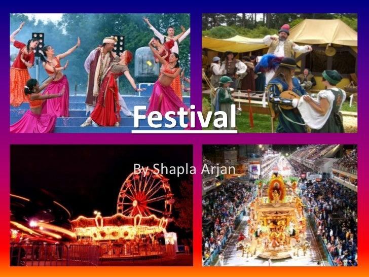 Festival<br />By Shapla Arjan<br />