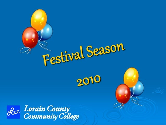 Festival Season 2010 Participation in parades and festivals allows LCCC to take our message and our vision to people who m...