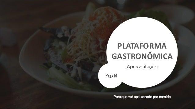 Paraqueméapaixonadoporcomida PLATAFORMA GASTRONÔMICA