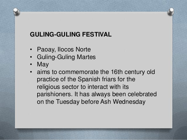 PAMULINAWEN FESTIVAL • • • •  Laoag City February 10 Our Lady of Peace Pamulinawen is the name of a woman made popular in ...