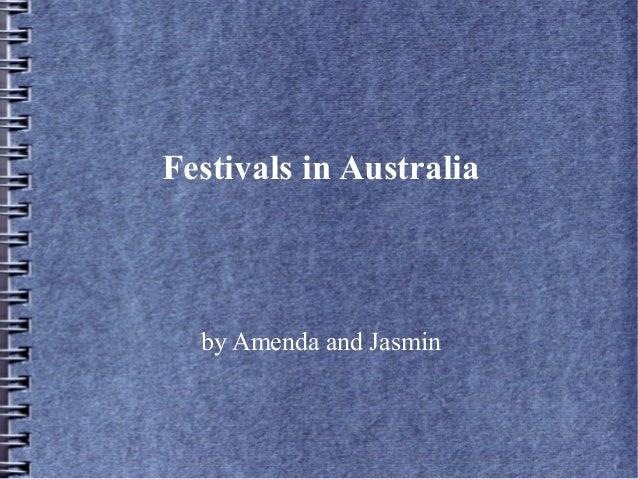 Festivals in Australia by Amenda and Jasmin