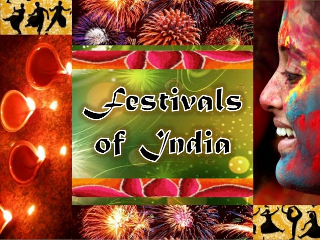 India, the land of varied culture and traditions, is a land of festivals and fairs. It is a land of festivity, religious a...