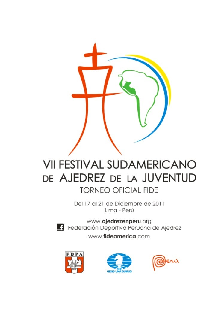 VII FESTIVAL SUDAMERICANO DE AJEDREZ DE LA JUVENTUD                  TORNEO OFICIAL FIDE                            Lima -...