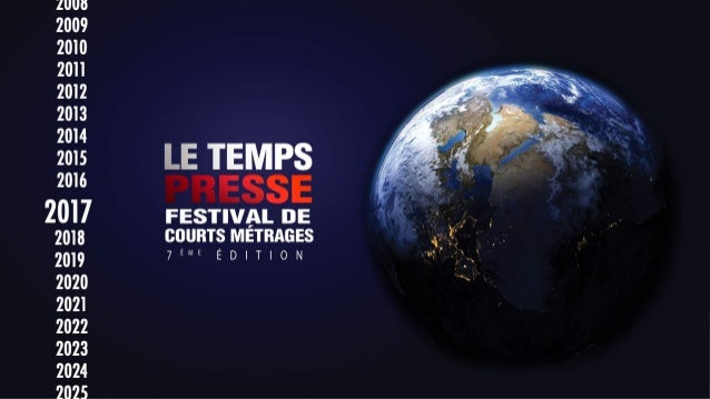 LE TEMPS PRESSE : A RESPONSIBLE CINEMA Le Temps Presse is an The festival represents the union of the cinema art and 17 co...