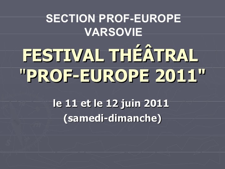 """FESTIVAL THÉÂTRAL   """" PROF-EUROPE   2011"""" le 11 et le 12 juin 2011  (samedi-dimanche) SECTION  PROF-EUROPE  VARS..."""
