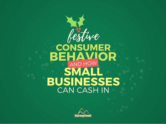 Festive Consumer Behavior and how Small Businesses Can Cash In