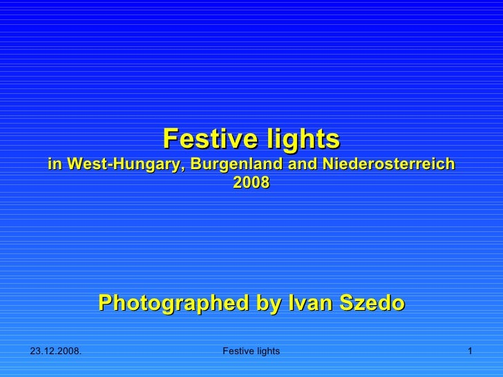 Festive lights in West-Hungary, Burgenland and Niederosterreich 2008 Photographed by Ivan Szedo
