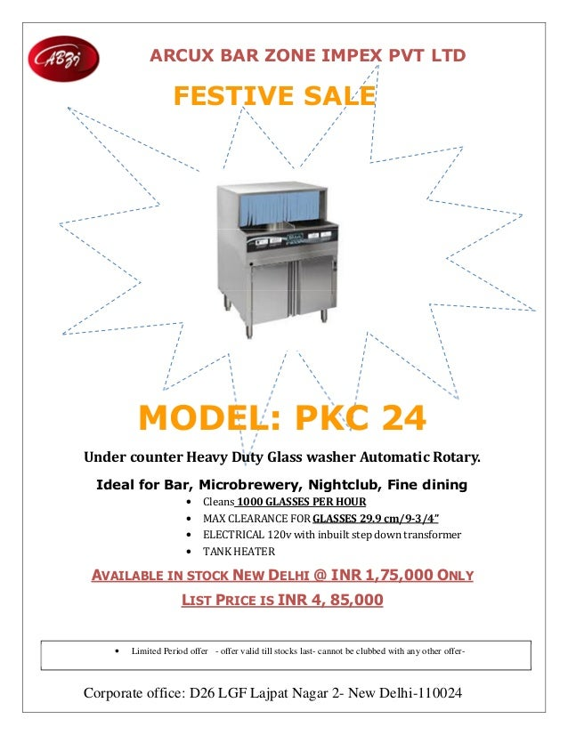 ARCUX BAR ZONE IMPEX PVT LTD Corporate office: D26 LGF Lajpat Nagar 2- New Delhi-110024 FESTIVE SALE MODEL: PKC 24 Under	c...