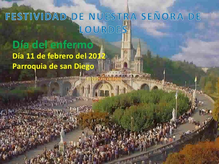 Día del enfermoDía 11 de febrero del 2012Parroquia de san Diego