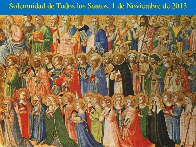 Solemnidad de Todos los Santos, 1 de Noviembre de 2013