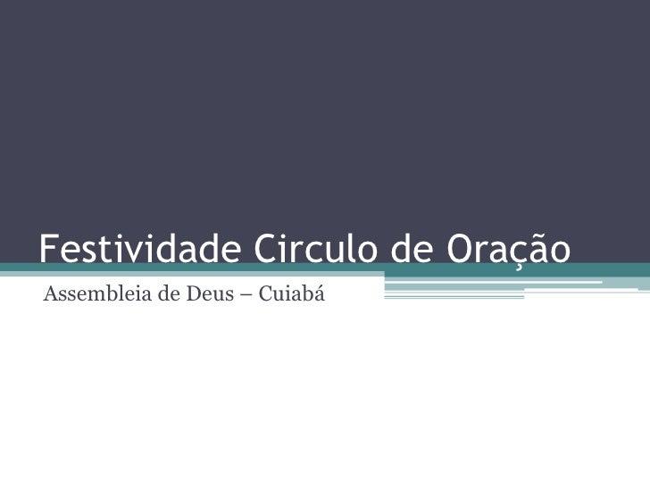 Festividade Circulo de Oração<br />Assembleia de Deus – Cuiabá<br />