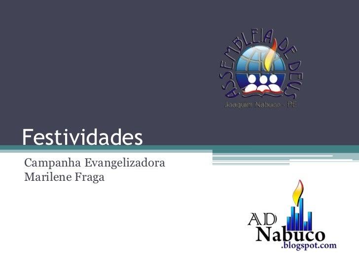 Festividades<br />Campanha Evangelizadora Marilene Fraga<br />