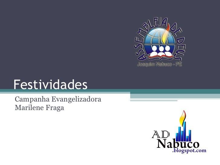Festividades Campanha Evangelizadora Marilene Fraga