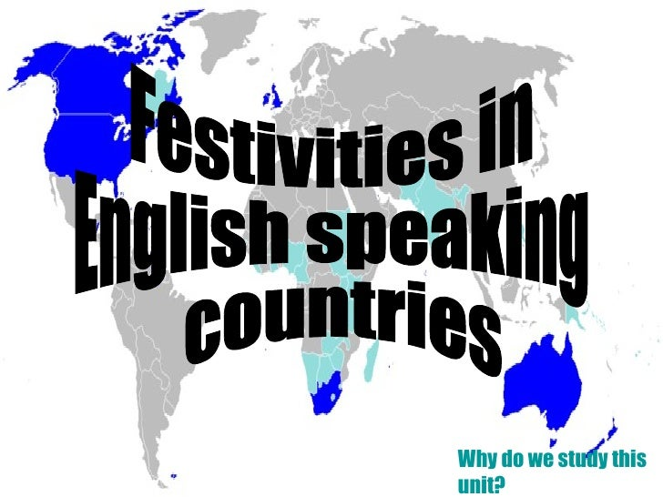 Festivities in  English speaking countries Why  do  we   study   this   unit ?