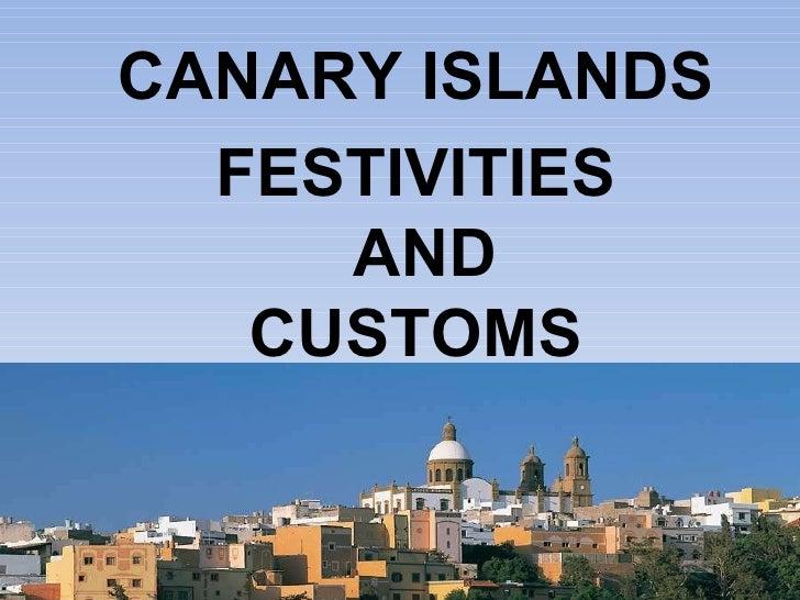 CANARY ISLANDS FESTIVITIES  AND  CUSTOMS