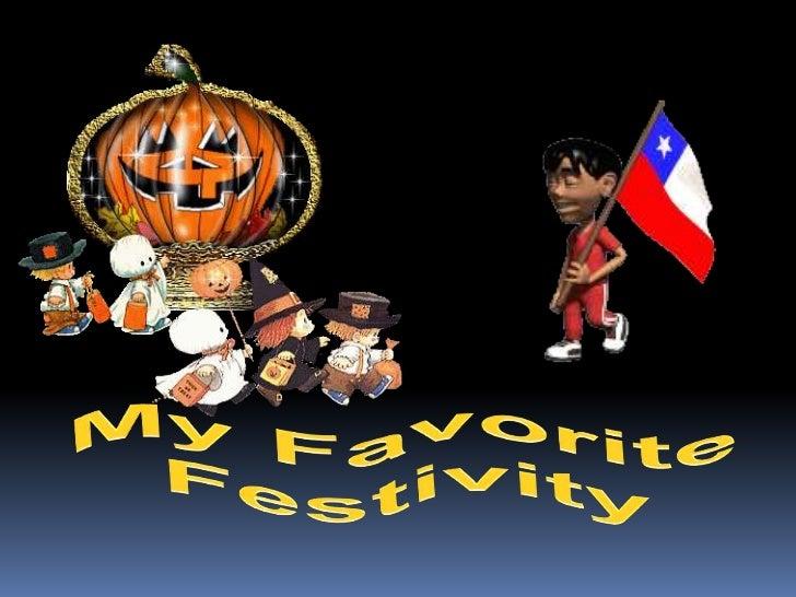 My favorite festivity isHalloween