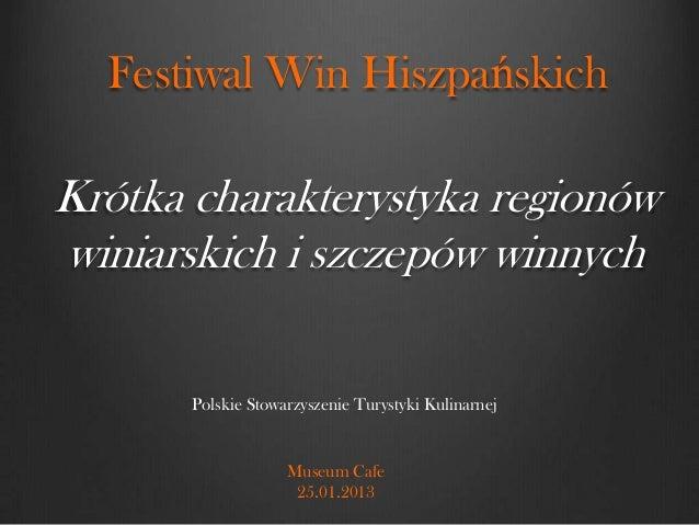 Festiwal Win HiszpańskichKrótka charakterystyka regionówwiniarskich i szczepów winnych       Polskie Stowarzyszenie Turyst...