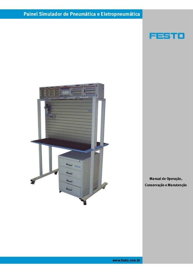 Painel Simulador Pneumática e EletropneumáticaPainel Simulador de Pneumática e Eletropneumática www.festo.com.br Manual de...