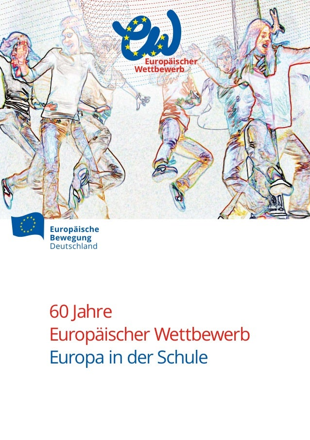 60 Jahre Europäischer Wettbewerb Europa in der Schule Europäischer Wettbewerb