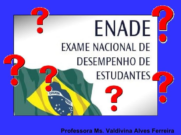 Professora Ms. Valdivina Alves Ferreira