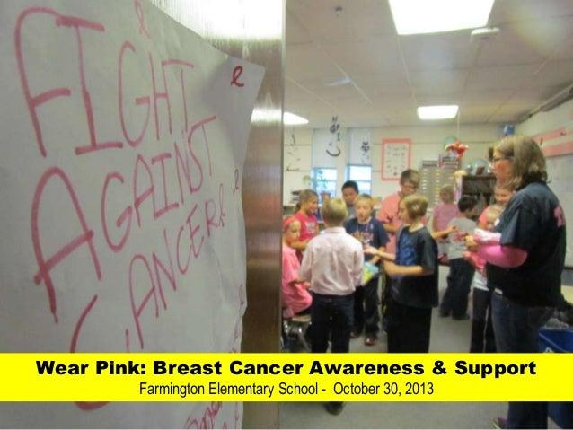 Wear Pink: Breast Cancer Awareness & Support Farmington Elementary School - October 30, 2013