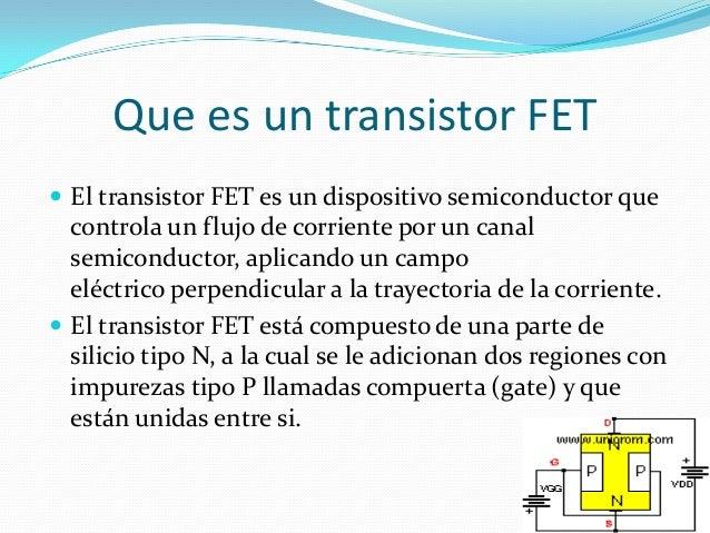 FET (Transistores de Efecto de Campo) Slide 2