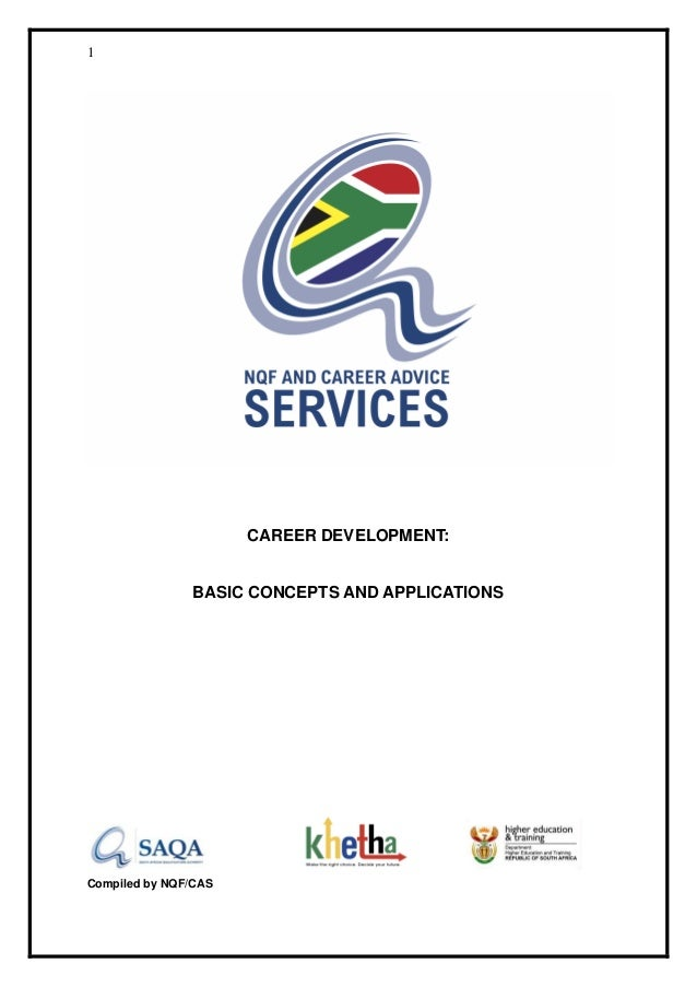 1 CAREER DEVELOPMENT: BASIC CONCEPTS AND APPLICATIONS Compiled By NQF/CAS  ...
