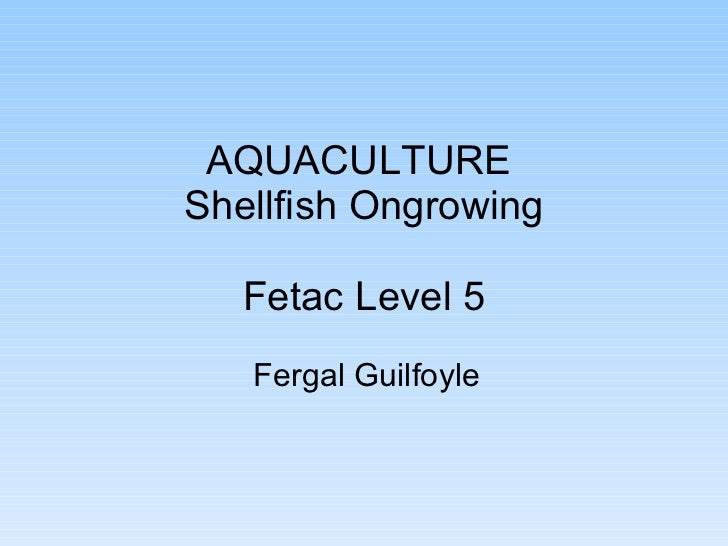 AQUACULTURE  Shellfish Ongrowing Fetac Level 5 Fergal Guilfoyle