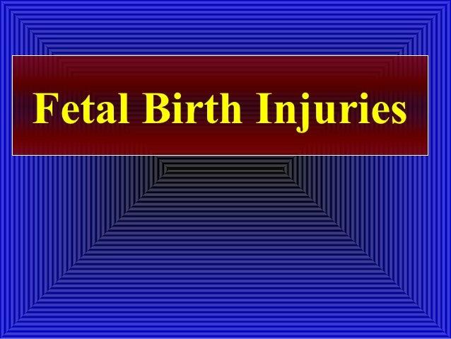 Fetal Birth Injuries
