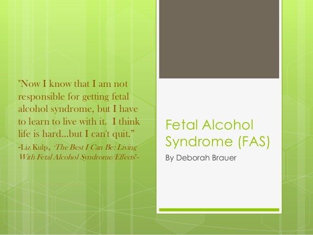 """""""Now I know that I am notresponsible for getting fetalalcohol syndrome, but I haveto learn to live with it. I think       ..."""