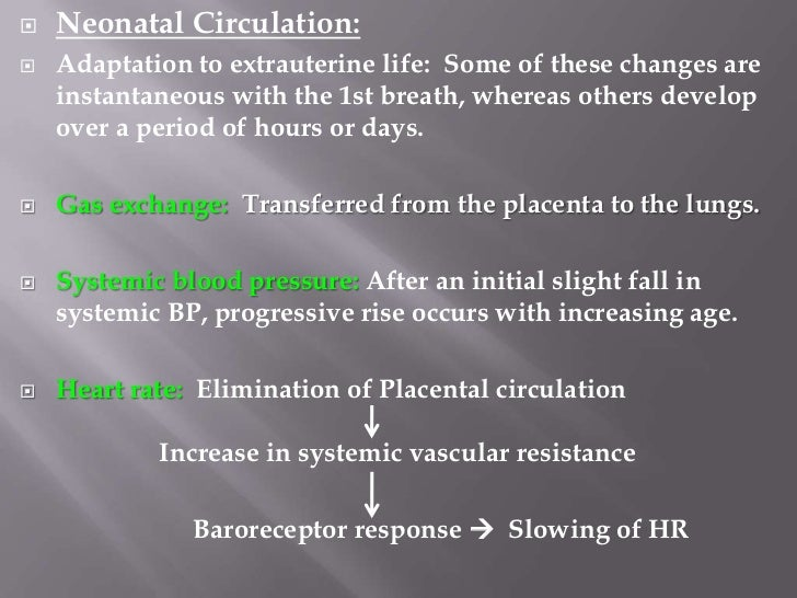    Neonatal Circulation:   Decrease in pulmonary vascular resistance influences the    timing of clinical appearance of ...