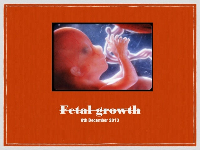 Fetal growth 8th December 2013