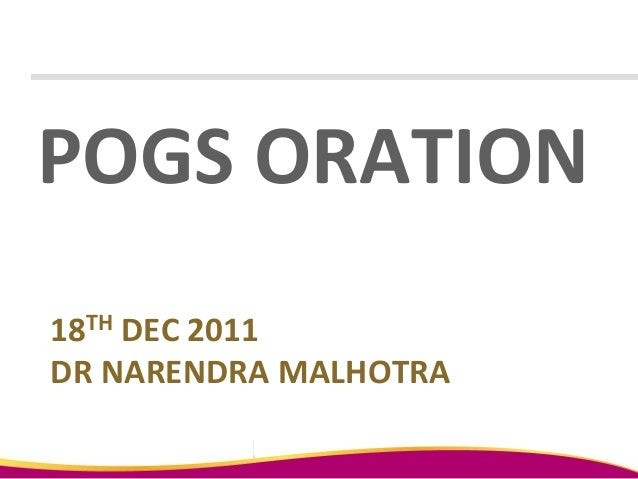 18TH DEC 2011 DR NARENDRA MALHOTRA POGS ORATION