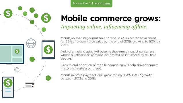 Mobile commerce grows: Impacting online, influencing offline. Mobile an ever larger portion of online sales, expected to a...
