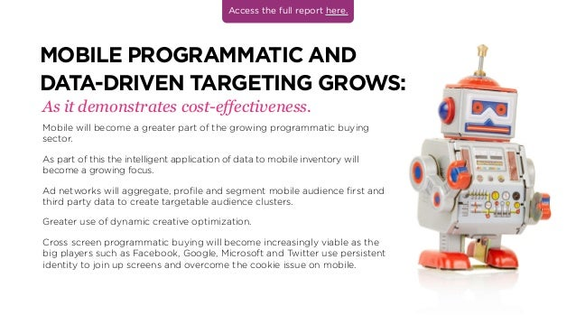 MOBILE PROGRAMMATIC AND DATA-DRIVEN TARGETING GROWS: Mobile will become a greater part of the growing programmatic buying ...