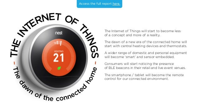 THEIN TERNET OF T HINGS –Theda w n of the connecte d home– The Internet of Things will start to become less of a concept a...