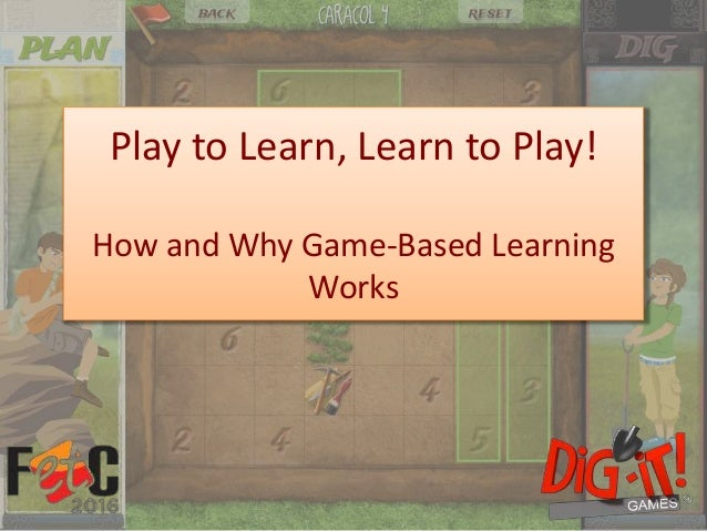Play to Learn, Learn to Play! How and Why Game-Based Learning Works