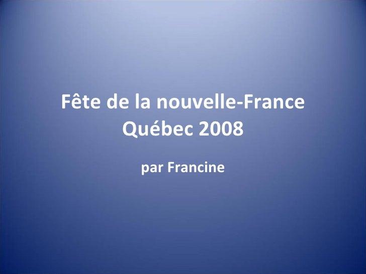 Fête de la nouvelle-France Québec 2008 par Francine