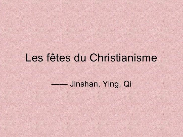 Les fêtes du Christianisme ——  Jinshan, Ying, Qi