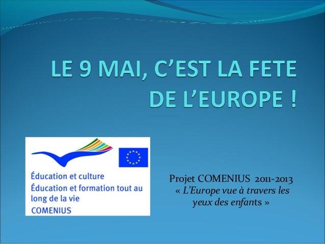 Projet COMENIUS 2011-2013« L'Europe vue à travers lesyeux des enfants »