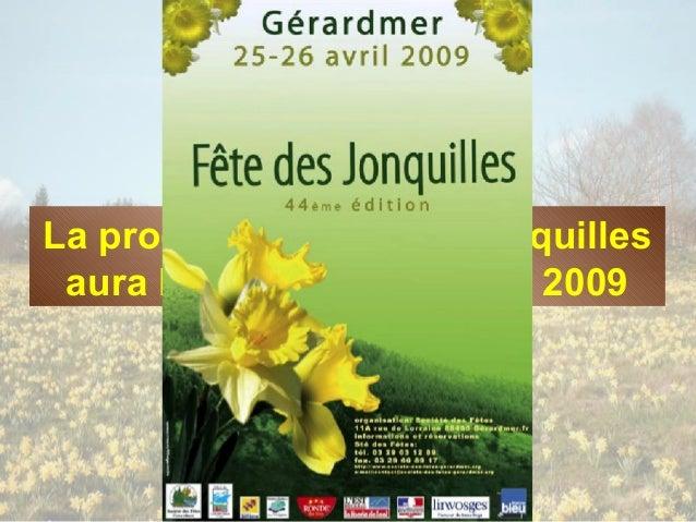 La prochaine Fête des Jonquilles aura lieu les 25 et 26 avril 2009
