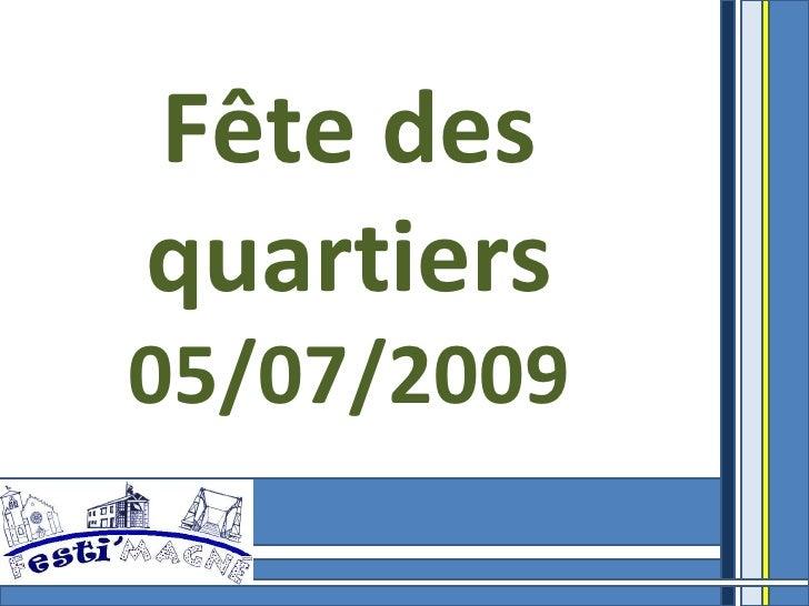 Fête des quartiers 05/07/2009